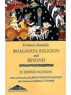 Krishna's Mandala: Bhagavata Religion and Beyond