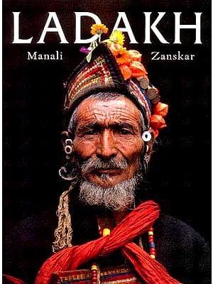 LADAKH (Manali, Zanskar)