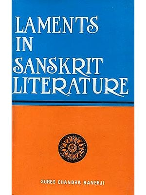 Laments in Sanskrit Literature (From C. 1500 B.C. to C. 1100 A.D.)/ Old And Rare book