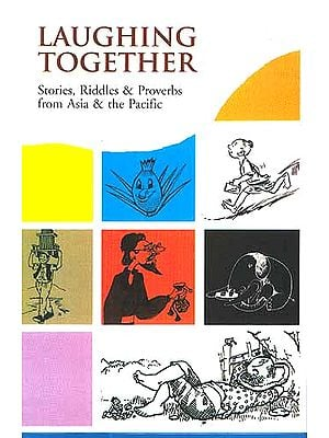 Laughing Together: Stories, Riddles and Proverbs from Asia and the Pacific