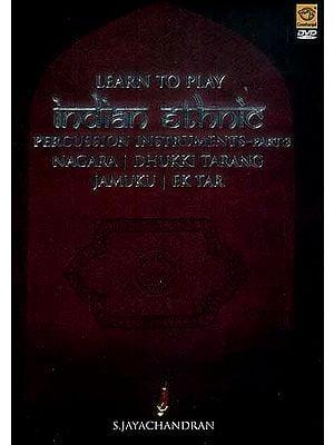 Learn to Play Indian Ethnic Percussion Instruments - Part 3 Nagara | Dhukki Tarang Jamuku | Ek Tar (Subtitle English) (DVD Video)