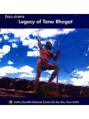 Legacy of Tana Bhagat (Docu-Drama) (DVD Video)
