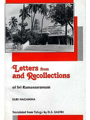 Letters From and Recollections of Sri Ramanasramam