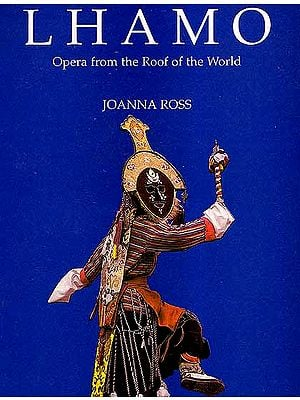 Lhamo Opera from the Roof of the World-Joanna Ross