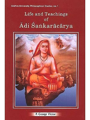 Life and Teachings of Adi Sankaracarya (Shankaracharya)