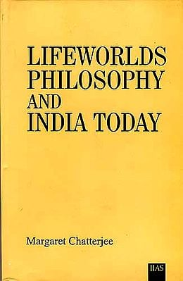LIFEWORLDS PHILOSOPHY AND INDIA TODAY