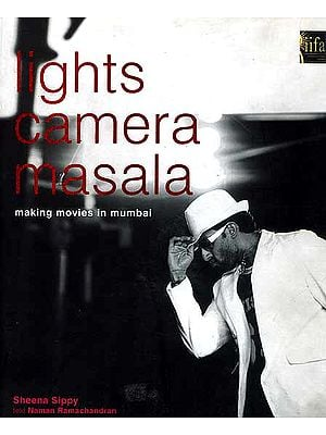 Light Camera Masala (Making Movies in Mumbai)