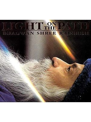 Light on The Path (Bhagwan Shree Rajneesh): Talks in the Himalayas