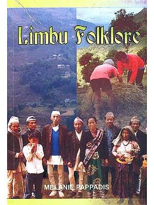 Limbu Folklore: A Collection of Oral Folklore from the Limbu People of Northeast Nepal