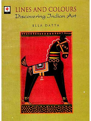 LINES AND COLOURS (Discovering Indian Art)