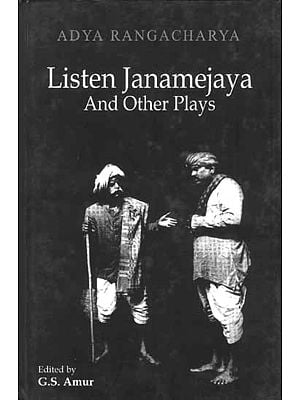 Listen Janamejaya and Other Plays