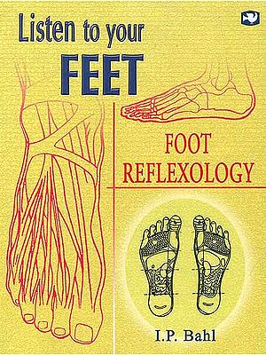 Listen to your Feet (Foot Reflexology)