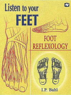 Listen to your Feet (Foot Reflexology)