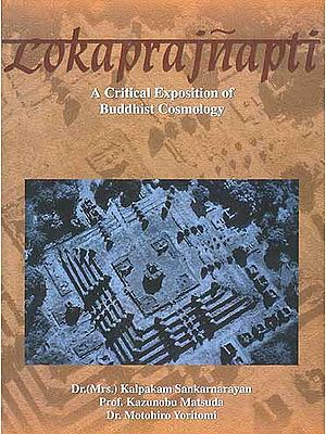 Lokaprajnapti: A Critical Exposition of Buddhist Cosmology