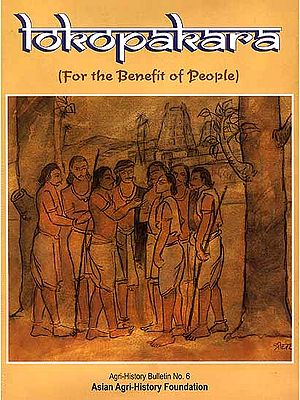 Lokopakara (For the Benefit of People) - An Ancient Text on Indian Agriculture