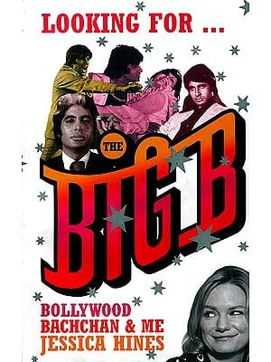 Looking for The Big B…. Bollywood, Bachchan and Me