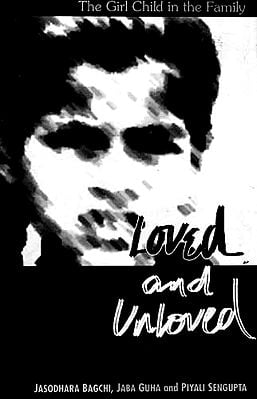 Loved and unloved: The Girl Child in the Family