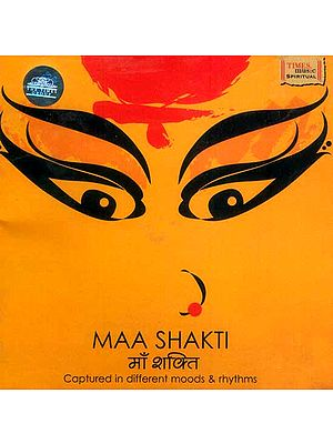 Maa Shakti : Captured in Different Moods & Rhythms (Audio CD)