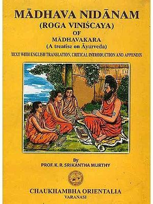 Madhava Nidanam (Roga Vinisaya) Of Madhavakara (A treatise on Ayurveda)