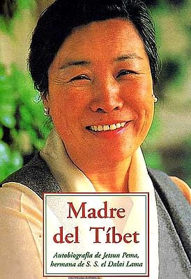 Madre del Tibet (Autobiografia de Jetsun Pema, hermana de S.S. el Dalai Lama)