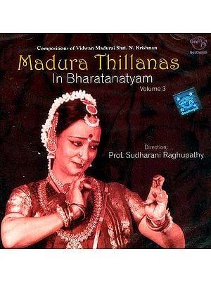 Madura Thillanas In Bharatanatyam (Compositions of Vidwan Madurai Shri. N. Krishnan) Volume 3 (Audio CD)