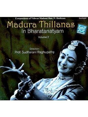 Madura Thillanas In Bharatanatyam (Volume 2) (Audio CD): Compsitions of Vidwan Madurai Shri N. Krishnan