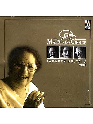 Maestro's Choice: Parween Sultana Vocal (Audio CD)