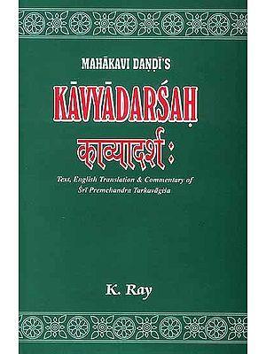Mahakavi Dandi's Kavyadarsah:  Commentary of Sri Premcandra Tarkavagisaviracita Tikasametah