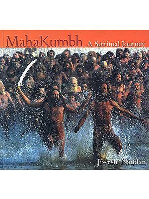Mahakumbh (A Spiritual Journey)