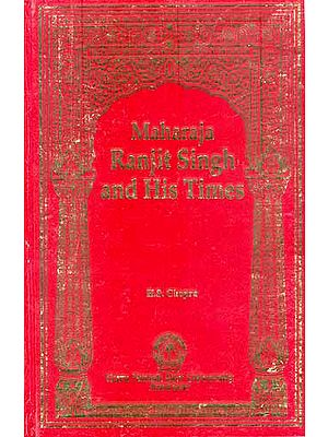 Maharaja Ranjit Singh and His Times (An Annatoted Bibliography)