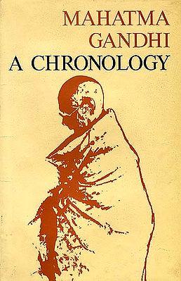 Mahatma Gandhi - A Chronology