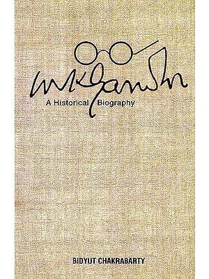 Mahatma Gandhi A Historical Biography