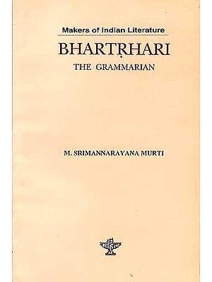 Makers of Indian Literature: BHARTRHARI THE GRAMMARIAN