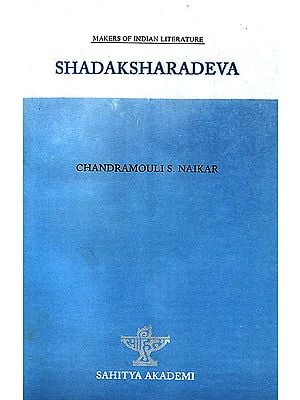SHADAKSHARADEVA (Makers of Indian Literature)