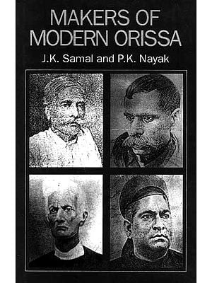 Makers Of Modern Orissa (Contributions of some leading personalities of Orissa in the 2nd half of the 19th century)