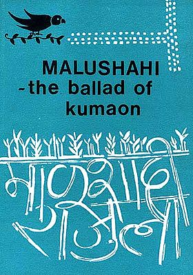 Malushahi the Ballad of Kumaon