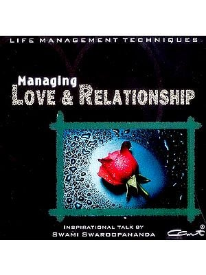 Managing Love & Relationship (Life Management Techniques) (Audio CD): Inspirational Talks by Swami Swaroopananda