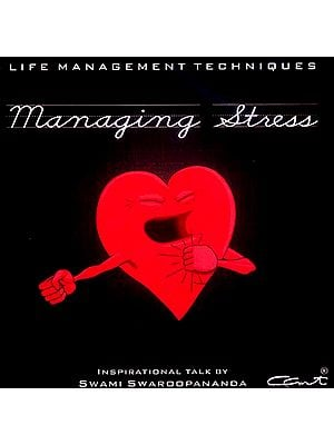 Managing Stress (Life Management Techniques) (Audio CD): Inspirational Talks by Swami Swaroopananda