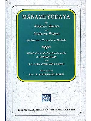 Manameyodaya by Narayana Bhatta and Narayana Pandita (An Elementary Treatise on the Mimamsa)
