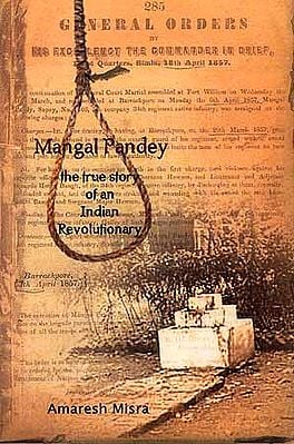 Mangal Pandey: The True Story of an Indian Revolutionary