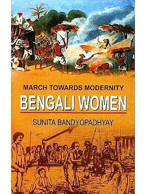 March Towards Modernity Bengali Women