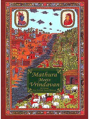 Mathura Meets Vrindavan
