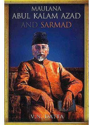 Maulana Abul Kalam Azad and Sarmad