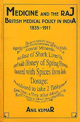 Medicine and the Raj: British Medical Policy in India 1835-1911