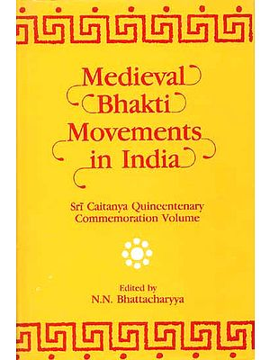 Medieval Bhakti Movements in India (Sri Caitanya (Chaitanya) Quincentenary Commemoration Volume)