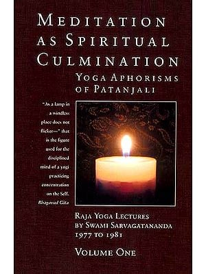 Meditation as Spiritual Culmination Yoga Aphorism of Patanjali (Two Big Volumes)