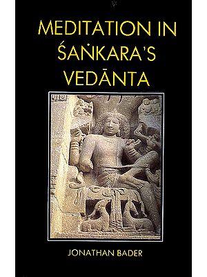 Meditation in Sankara's (Shankaracharya's) Vedanta