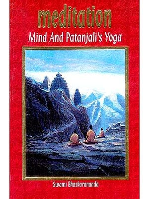 Meditation: Mind and Patanjali's Yoga