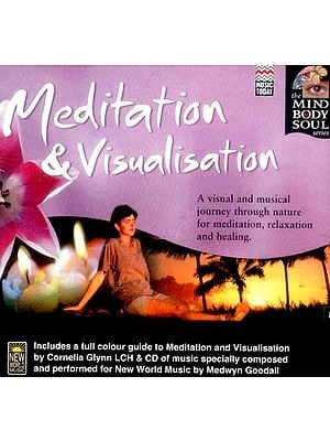 Meditation & Visualization…The Mind Body & Soul Series (A Visual and Musical Journey through nature for meditation, relaxation and healing) (Audio CD)