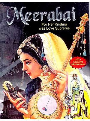Meerabai: For Her Krishna was Love Supreme